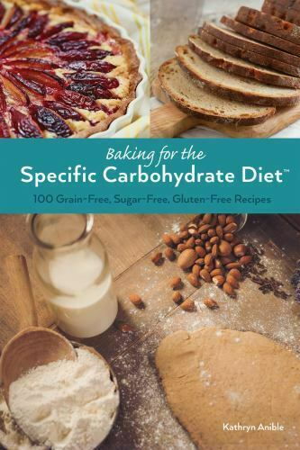 Baking for the Specific Carbohydrate Diet :100 Grain Free Sugar Free... $4.60