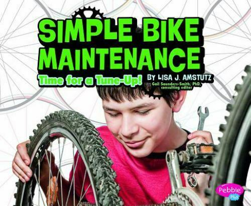 Simple Bike Maintenance : Time for a Tune Up by Lisa J. Amstutz $7.18