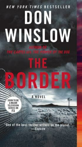 The Border : A Novel by Don Winslow