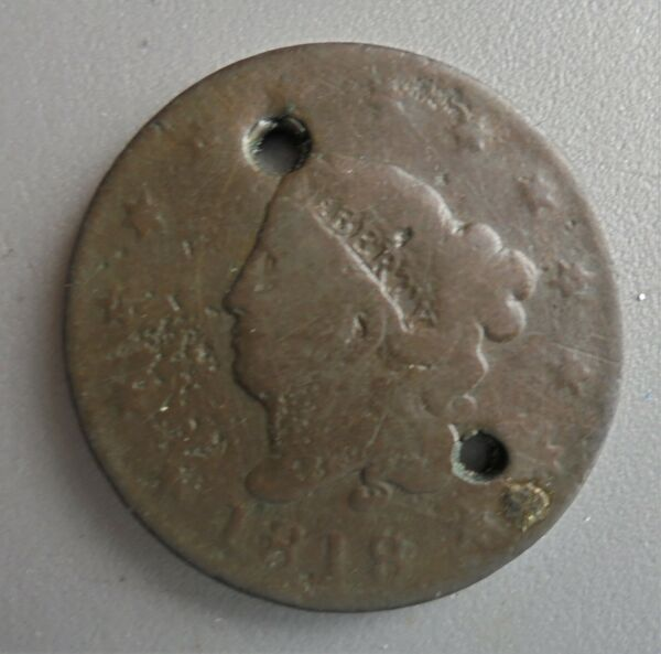 """1818 LARGE CENT USED AS A """"HUMDINGER""""ONE OF THE FIRST COLONIAL CHILDREN'S TOYS."""