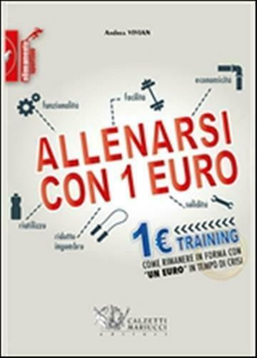 Allenarsi con 1 euro-1euro training. Come rimanere in form... - Vivian Andrea