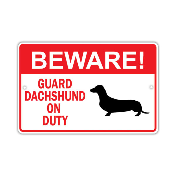 Beware Guard Dachshund Dog on Duty Owner Wall Art Portable Aluminum Metal Sign $9.99
