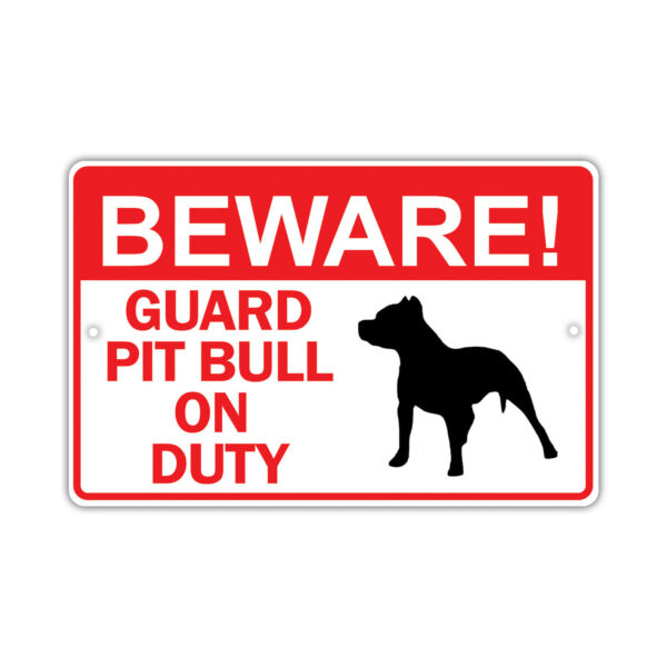 Beware Guard Pit Bull Dog On Duty Owner Novelty Aluminum 8x12 Sign $9.99