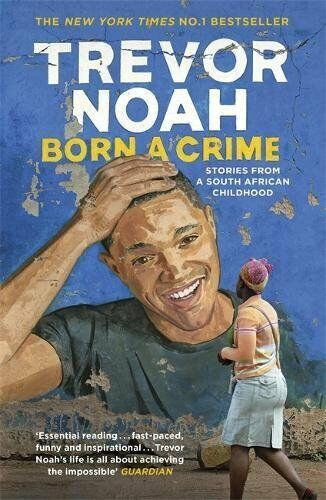 Born a Crime by Trevor Noah (Brand new Paperback Book)
