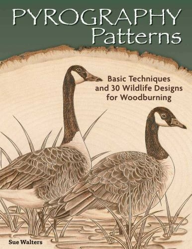 Pyrography Patterns: Basic Techniques and 30 Wildlife Designs for Woodburning (F