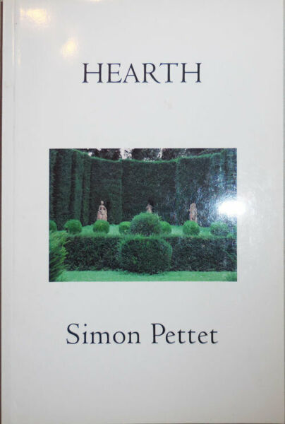 Simon Pettet  Hearth Inscribed Signed 1st Edition 2008