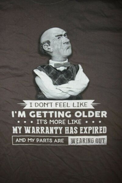 I DON#x27;T FEEL LIKE I#x27;M GETTING OLDER..PARTS WEARING OUT Walter T Shirt 2XL Gray $12.99