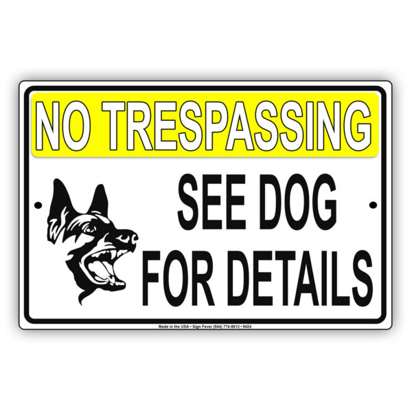 No Trespassing See Dog For Details Beware Caution Warning Aluminum Metal Sign $12.99