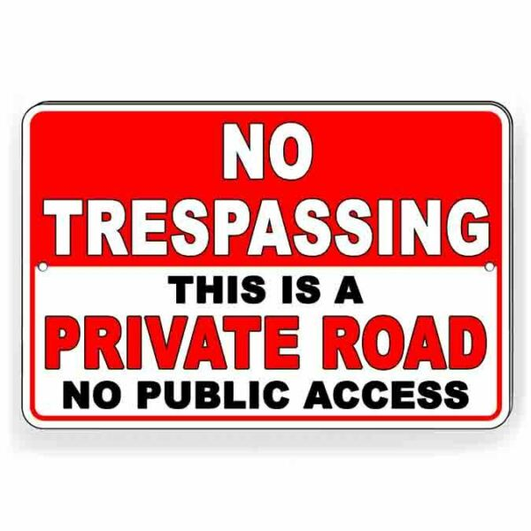 No Trespassing Private Road No Public Access Metal Sign 5 SIZES do not enter