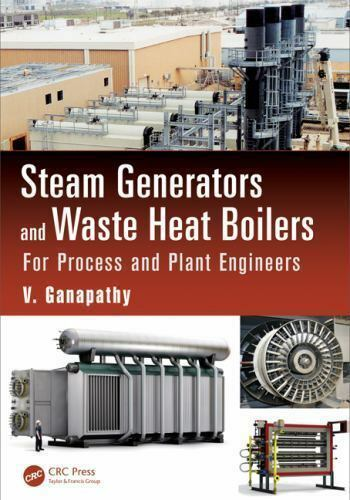 Mechanical Engineering: Steam Generators and Waste Heat Boilers : For Process... $72.11