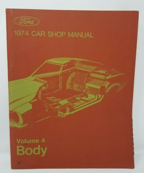Vintage Original 1974 Ford OEM Factory Car Shop Manual Volume 4 Body