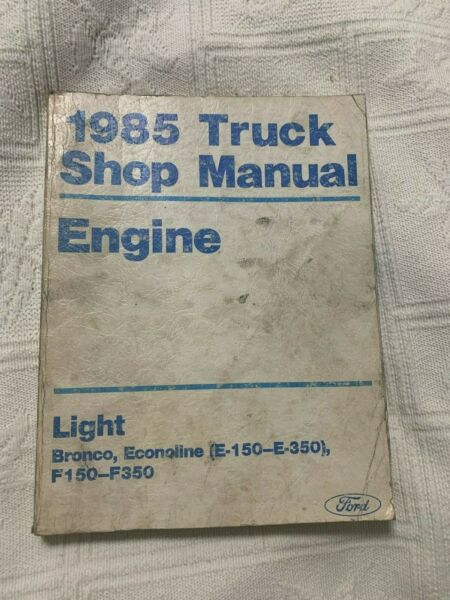 1985 Ford Light Truck Engine repair service shop manual Bronco F250 F350 F150