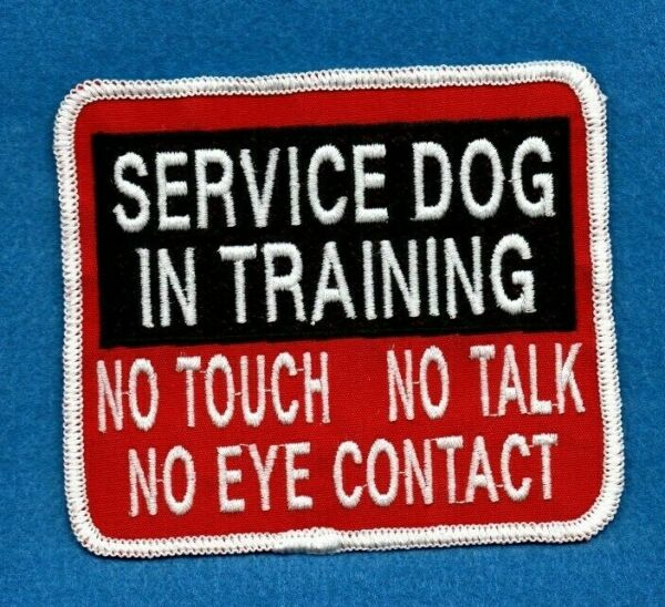 SERVICE DOG IN TRAINING NO NO NO 3.5 quot; x 4quot; service dog vest patch $6.00