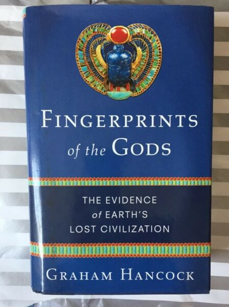 Fingerprints of the Gods: The Evidence of Earth's Lost Civilization Hardcover –