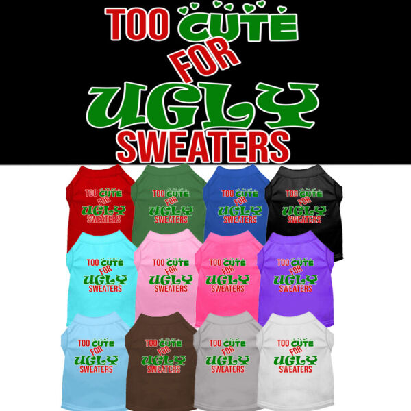 Too Cute For Ugly Sweaters Dog Shirt Pet Clothing Christmas Apparel $15.99