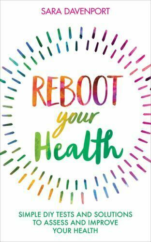 Reboot Your Health: Simple DIY Tests and Solutions to Assess and Improve Your .. $6.79
