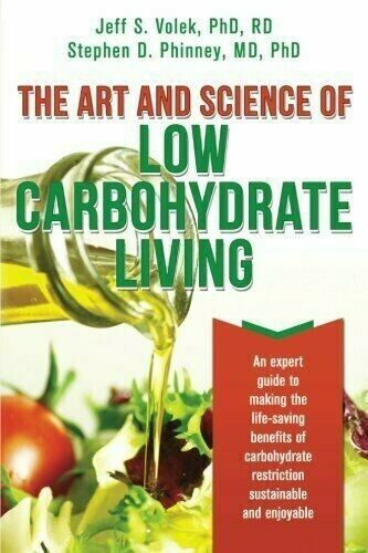 The Art and Science of Low Carbohydrate Living Jeff S. Volek PHD Low Carb Keto $6.50