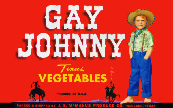 Gay Johnny Texas Vegetables- Crate Advertisment  - 24