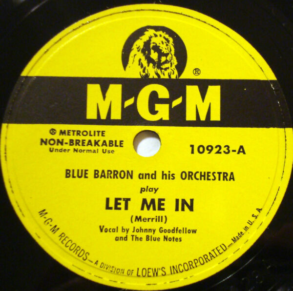 BLUE BARRON & ORCHESTRA Let Me In M-G-M 78-10923 Somebody's Thinking Of You.....