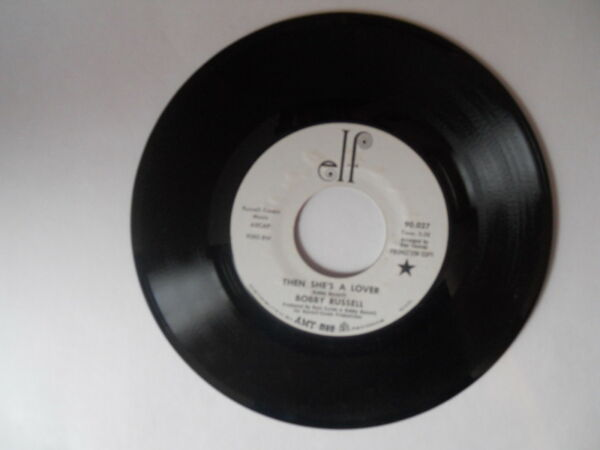 **Then She's A Lover** Bobby Russell  Elf Records   WLP PROMO