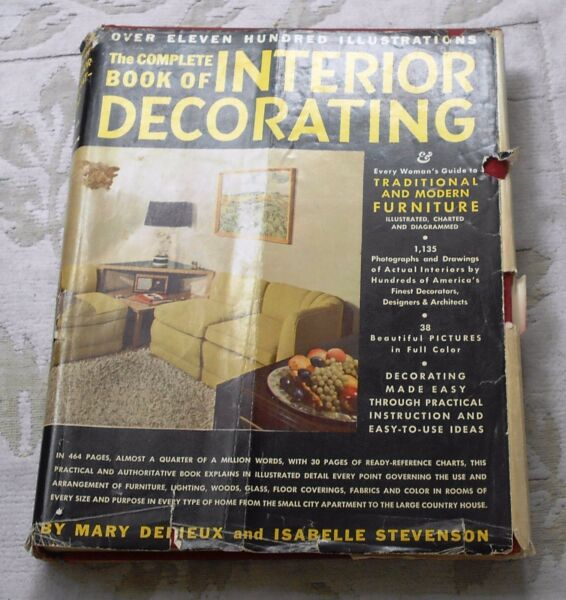 The Complete Book of Interior Decorating by Derieux & Stevenson  Reprint  1950