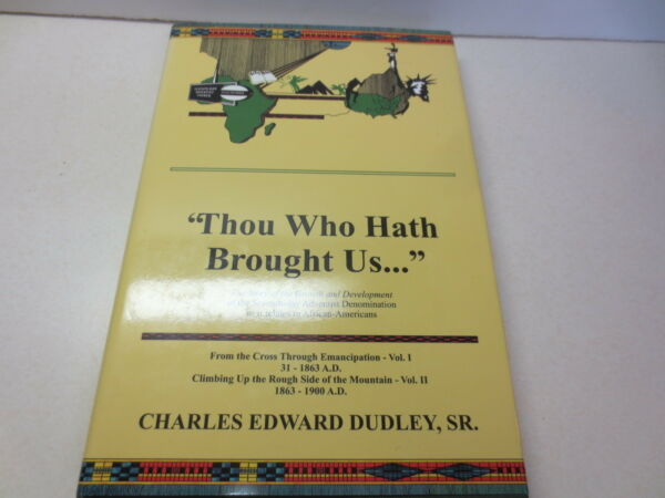 Thou Who Hath Brought Us signed 7th day adventists Charles Edward Dudley St.