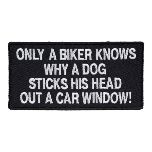 Why A Dog Sticks His Head Out A Window Patch Biker Patches $4.99