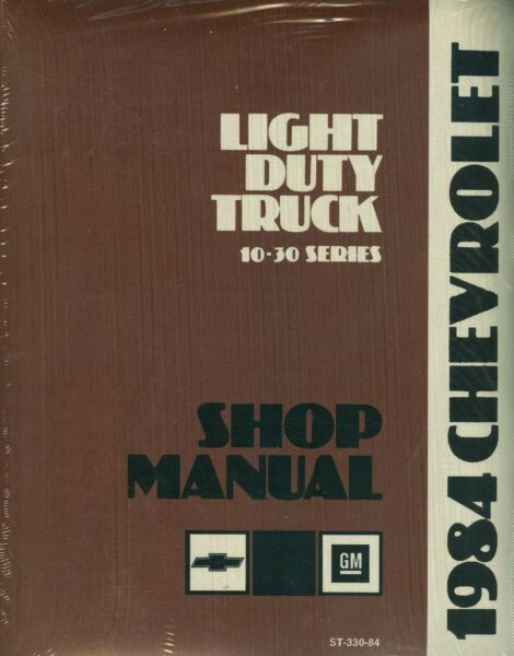 1984 CHEVROLET TRUCK SHOP MANUAL-LIGHT DUTY MODELS-10-30 SERIES
