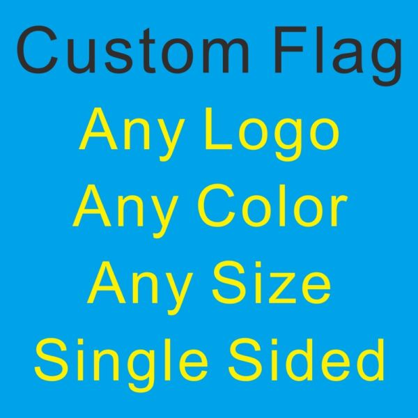 Custom Flag 21X14CM 30X20CM 3X2 5X3 6X4 8X5 10X6FT Any Logo Color Size