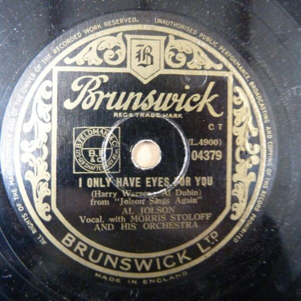 78rpm AL JOLSON + MORRIS STOLOFF i only have eyes for you  is it true what they