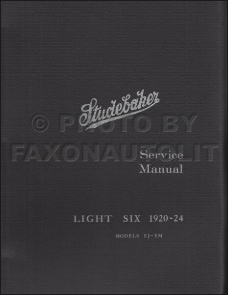 Studebaker Light 6 Shop Manual 1920 1921 1922 1923 1924 Six Repair Service