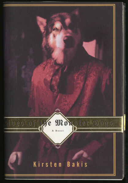 Kirsten BAKIS Lives of the Monster Dogs Uncorrected Proof 1st 1997 $25.00