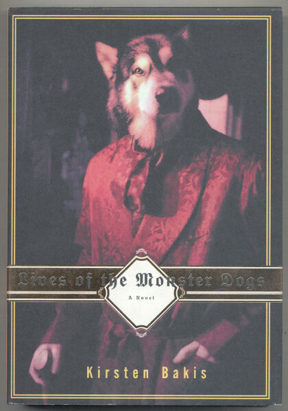 Kirsten BAKIS Lives of the Monster Dogs First Edition 1997 $40.00