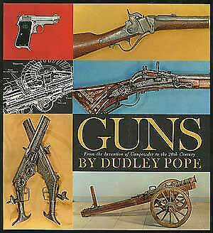 Dudley POPE  Guns From The Invention of Gunpowder to the 20th Century 1st 1965