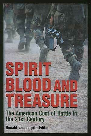 Donald E VANDERGRIFF Spirit Blood and Treasure The American Cost 1st ed 2001 $20.00