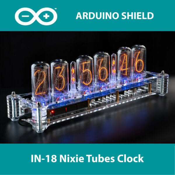 IN-18 Arduino Shield Nixie Tubes Clock in Acrylic Case [TUBES OPTIONAL]