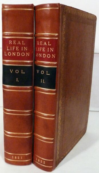 Pierce Egan  Real Life in London or The Rambles and Adventures of Bob 1st 1822
