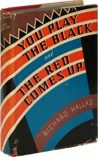 Richard HALLAS Eric Knight  You Play the Black and the Red Comes Up 1st 1938