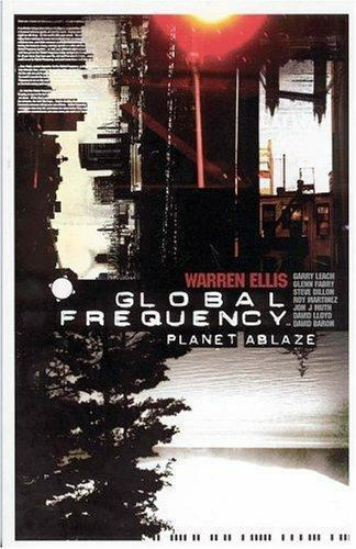 Global Frequency - Planet Ablaze by Glenn Fabry and Warren Ellis (2004...