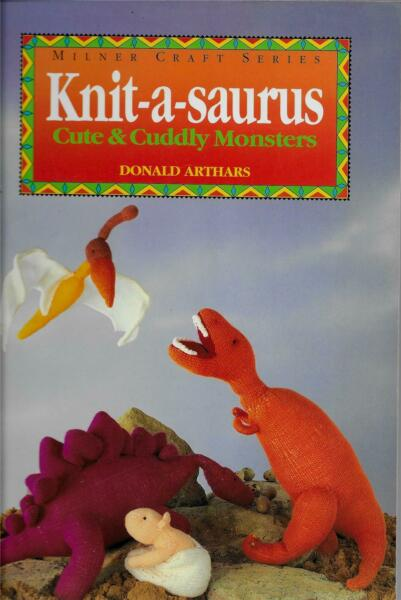 Knit-a-saurus Knitting Book Dinosaur Dolls Toys by Donald Arthars