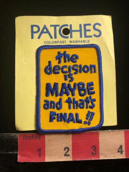 Vtg Funny For Inept Feeble Minded Milquetoast Final MAYBE DECISION Patch C98S $7.43