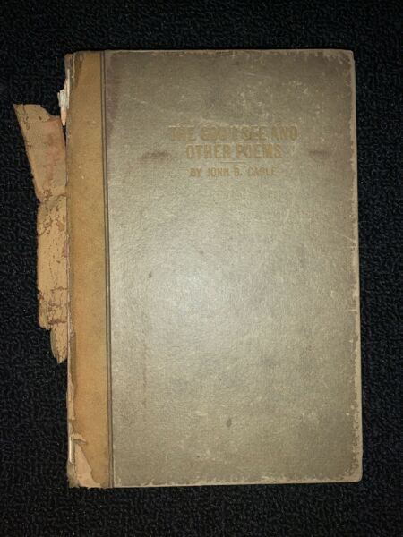 The God I See and Other Poems by John Cable Signed by Author 1917 Roycroft
