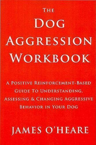 Dog Aggression Workbook by James O#x27;Heare 2007 Trade Paperback $22.45