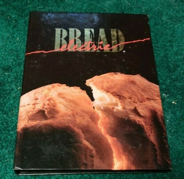 1992 ELECTRIC BREAD Recipes for Bread Machines Cookbook Innovative Cooking HC