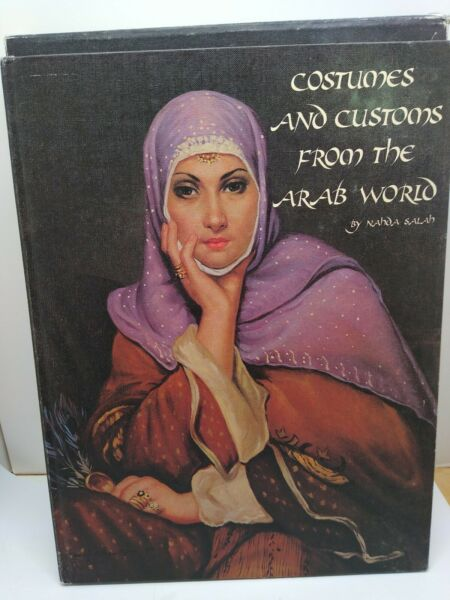 Costumes and Customs from the Arab World by Nahda Salah Hardcover $33.99