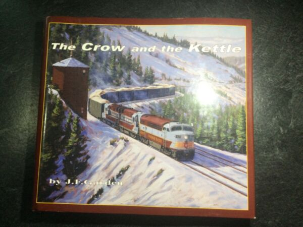 The Crow and the Kettle John Garden History CPR Southern B.C amp; Alberta 1950 1989