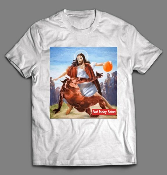 NOT TODAY SATAN JESUS CROSSOVER BASKETBALL HIGH QUALITY SHIRT *MANY OPTIONS*
