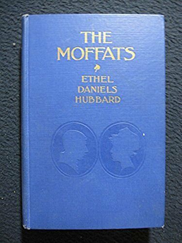 The Moffats Hardcover – 1944 by Ethel Daniels Hubbard