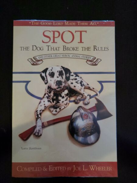 Spot the Dog That Broke the Rules and Other Great Heroic Animal Sto VERY GOOD $18.99
