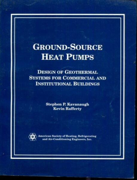 Ground Source Heat Pumps Design of Geothermal Systems for Commercial and Ins.. $100.00